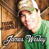 James Wesley Thank a Farmer
